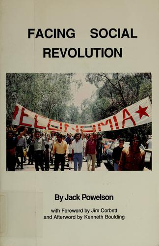 Facing social revolution by John P. Powelson