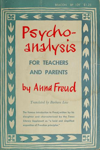 Psycho-analysis for teachers and parents by Anna Freud