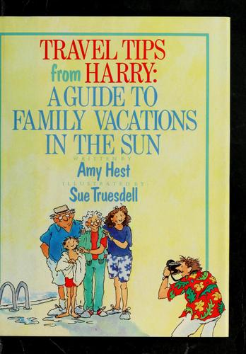Travel tips from Harry by Amy Hest