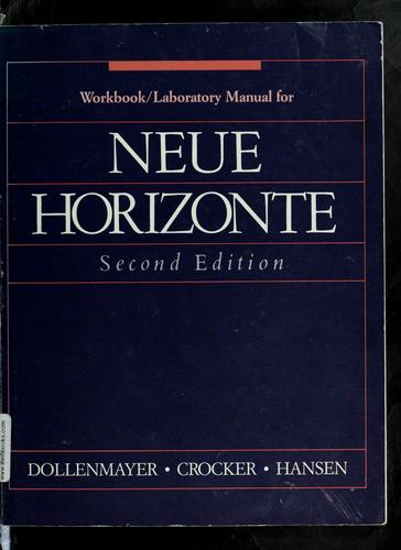 Workbook/laboratory manual for Neue horizonte by David B. Dollenmayer