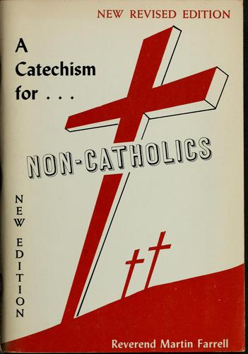A catechism for non-Catholics by Martin Farrell