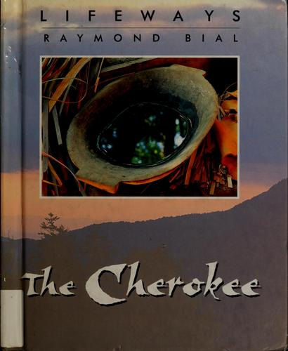 The Cherokee by Raymond Bial