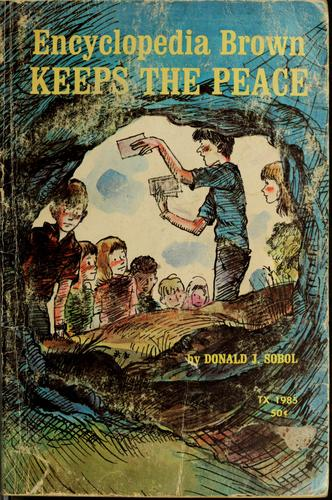 Encyclopedia Brown keeps the peace by Donald J. Sobol
