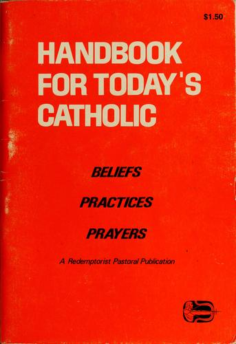 Handbook for today's Catholic by Redemptorist Publications