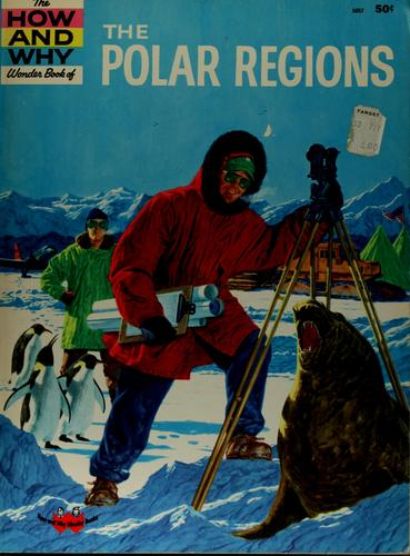 The how and why wonder book of the polar regions.