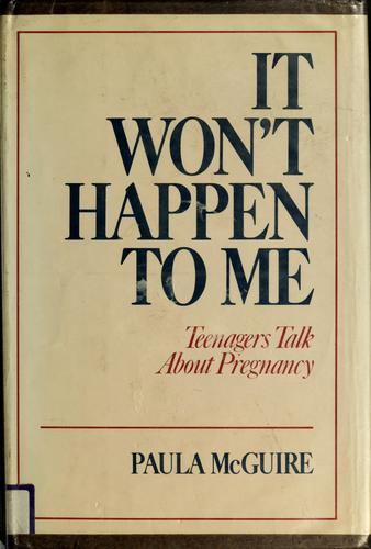 It won't happen to me by Paula McGuire