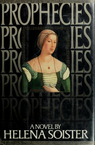 Prophecies by Helena Soister