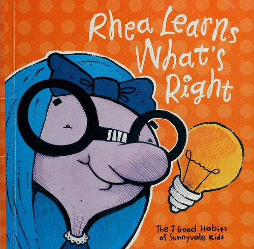 Rhea learns what's right by Stephen R. Covey