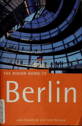 The rough guide to Berlin by Holland, Jack