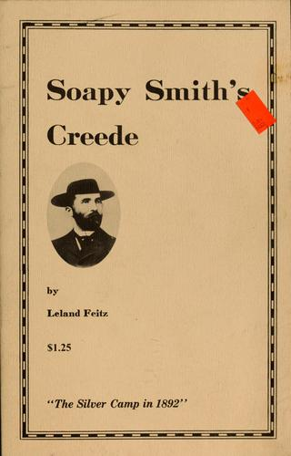 Soapy Smith's Creede by Leland Feitz