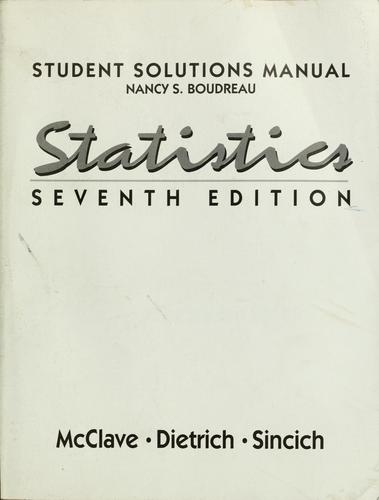 Student solutions manual, Statistics, seventh edition by Nancy S. Boudreau