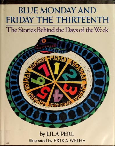 Blue Monday and Friday the Thirteenth by Lila Perl